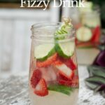 Strawberry Cucumber Fizzy Drink Recipe