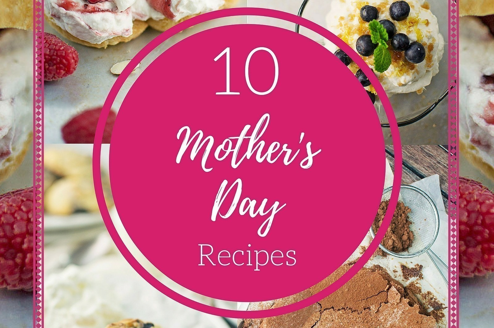 10 Delicious Mother's Day Recipes