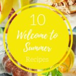 10 Welcome to Summer Recipes