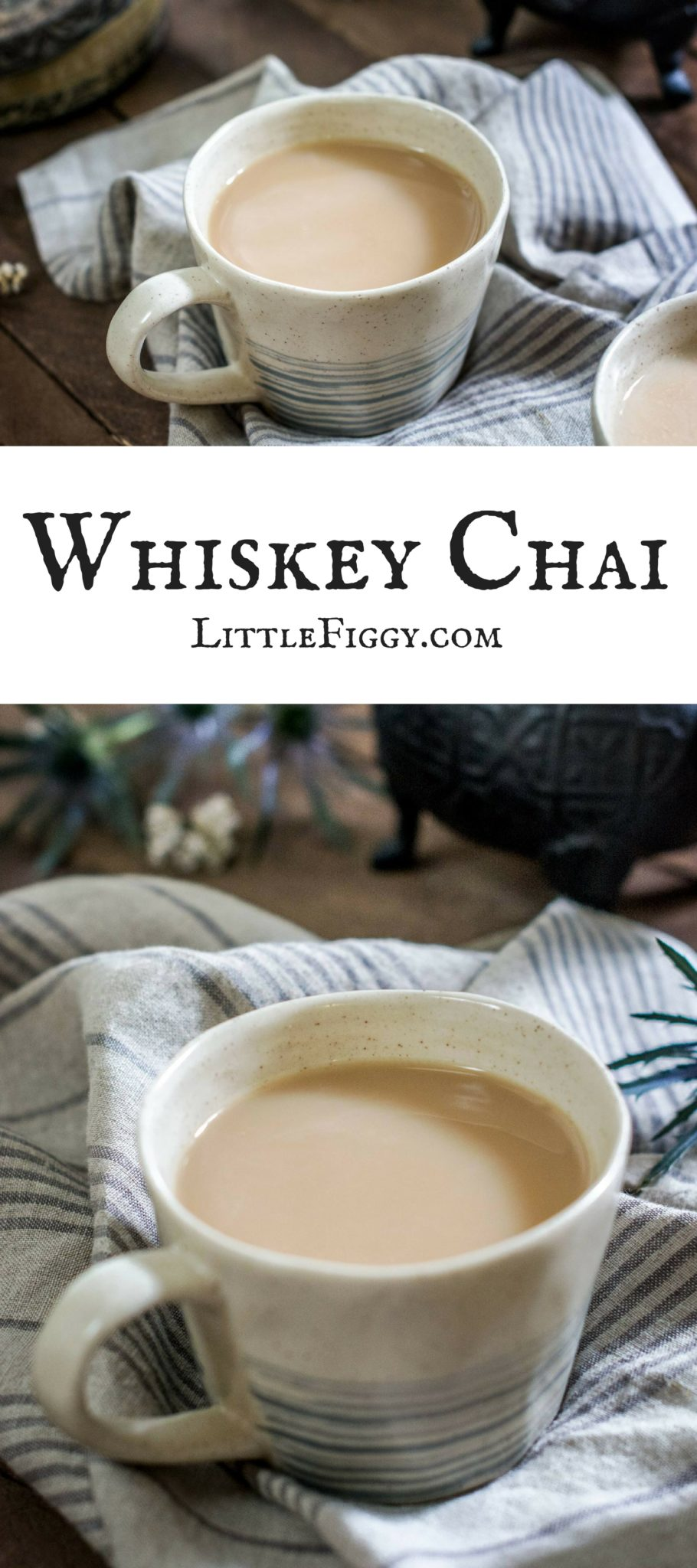 Whiskey Chai To Keep You Warm Little Figgy Food