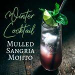 Mulled Sangria Mojito