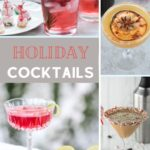 Best Holiday Cocktail Recipes for Christmas, Thanksgiving, and the New Year!